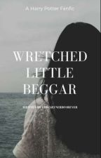 Wretched little beggar by Librarynerdforever