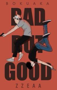 BAD but GOOD - BokuAka  cover