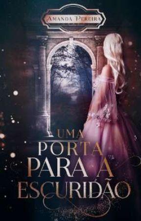 Uma Porta Para A Escuridão by AmandaPerreira2