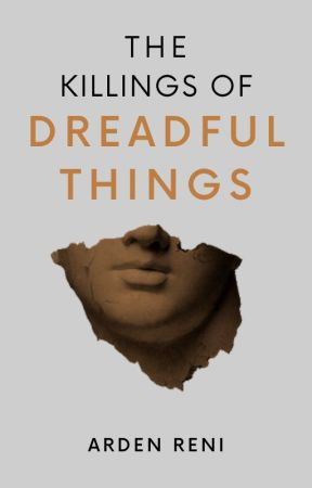 The Killings of Dreadful Things by donaturt