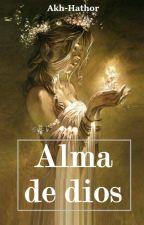 Alma de Dios (Shun de Andrómeda y tu) LIBRO 2 by Akh-Hathor
