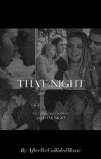 That night by AfterWeCollidedMovie