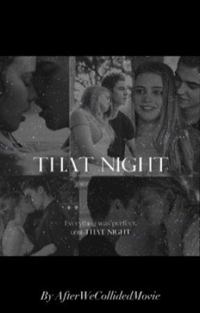 That night by AfterWeCollidedMovie