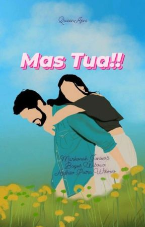 Mas Tua!! (SELESAI-Revisi) by nurapni25