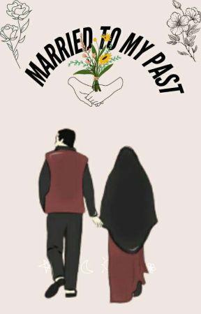 Married to My Past {Segera Terbit} by hanaanafiisah