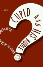 Cupid And His Riddle (COMPLETED) by JustANo-NameAuthor