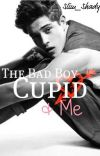 The Bad Boy, Cupid & Me cover