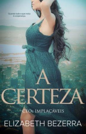 A CERTEZA  by AutoraElizabethBezer