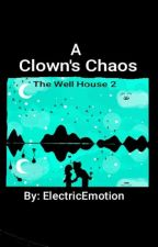 A Clown's Chaos { The Well House 2 }  [ Pennywise x Reader ] by ElectricEmotion