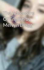 The Adventure Of English by Melvyn Bragg by demetriaspicer