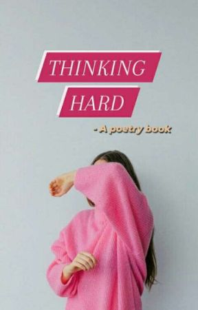 Thinking Hard   ( Poetry Book) by 1Dmysaviour