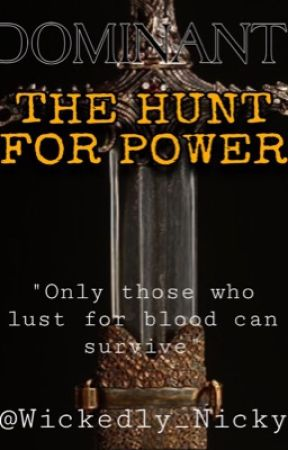 DOMINANT: The Hunt For Power by Wickedly_Nicky