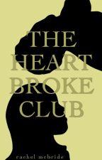 The Heartbroke Club by rachelfromjupiter