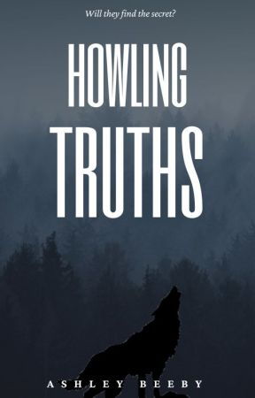 Howling Truths by AshBeeby