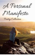 A Personal Manifesto: Poetry Collection  by sitaaaa93