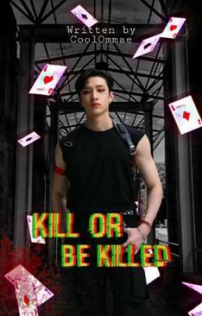 """""""Kill Or Be Killed"""" BC by CoolOmmae___GalaxyFF"""