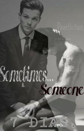 Sometimes... Someone. [7 días] (Larry Stylinson) by Pamfiction
