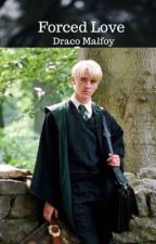 forced love (draco malfoy smut, love story) by whatthatmalfdo