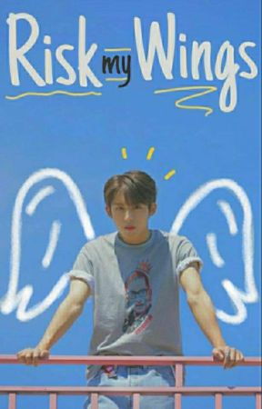 Risk my wings   YuWin by drippinlxve