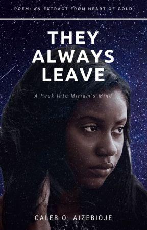 THE ALWAYS LEAVE (POEM) by DeMountainMan
