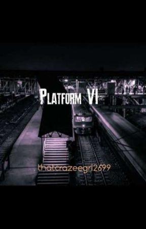 Platform VI [ COMPLETED ] by thatcrazeegrl_2699