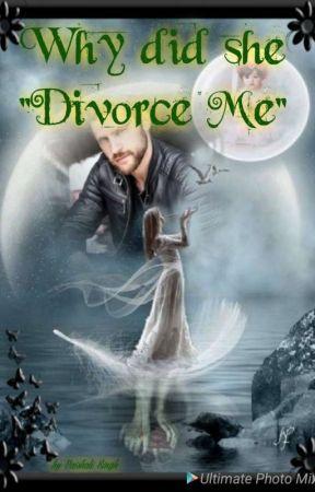 """Why did she """"divorce me"""" 🔞 by kajal21vashu"""
