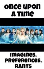 Once Upon A Time Imagines, Preferences, Rants, Quotes... by TinaBookishFandoms