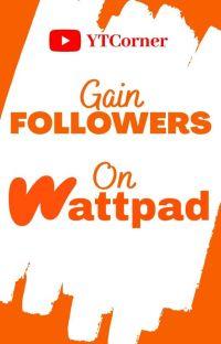 Gain Followers On Wattpad cover