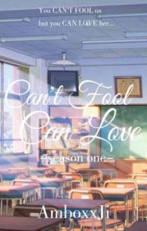 Can't Fool Can Love (season one) by AmboxxJi