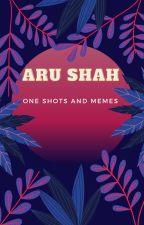 Aru Shah One-Shots and MEMESSSS by DaQween
