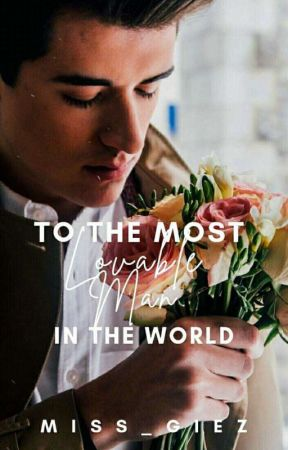 To the most loveable man in the world(on-going) by miss_Giez