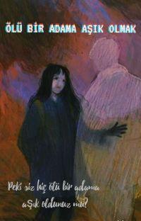 Ölü Bir Adama Aşık Olmak (Tamamlandı) cover