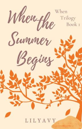 When the Summer Begins (Book 1 of When Trilogy) by lilyavy