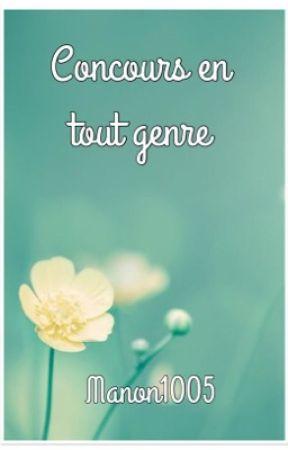 CONCOURS EN TOUT GENRE (Ouvert) by Manon1005