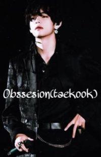 Obssesion(taekook) cover