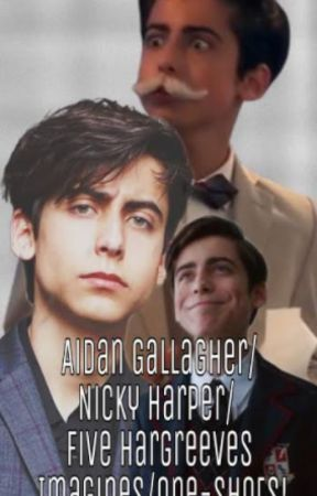Aidan Gallagher / Nicky Harper / Five Hargreeves Imagines / One-shots by HarrysSonIshmael_28