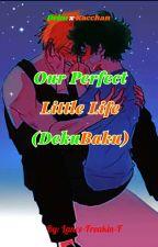 Our Perfect Little Life (DekuBaku) by Lance-Freakin-F