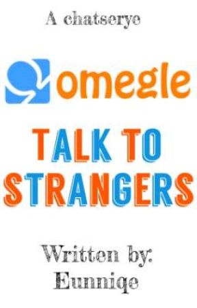 Chat strangers omegle to talk Free Chat