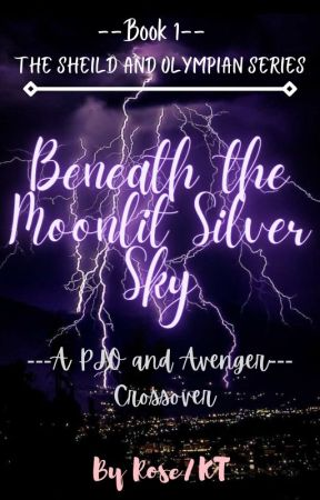 Beneath the Moonlit Silver Sky,  A PJO and Avenger crossover. by HalfsisterofPercy