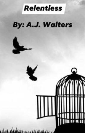 Relentless (Book 3) by AyJayWalters