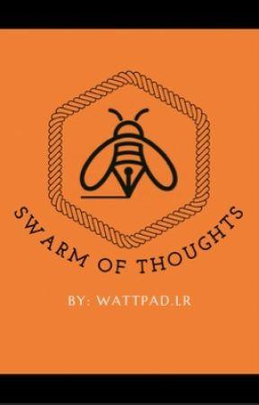 SWARM OF THOUGHTS  by idkwhoisreema