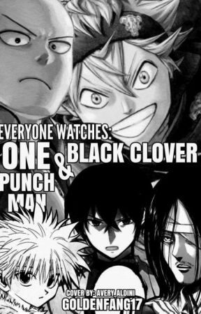Everyone Watch One Punch Man and Black Clover. by GoldenFang17