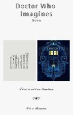 Doctor Who Imagines  by Nova-Quinn