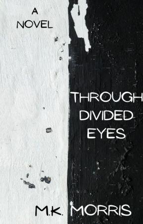 Through Divided Eyes by sunglarex