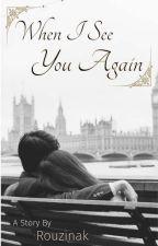 When I See You Again  by rouzinak