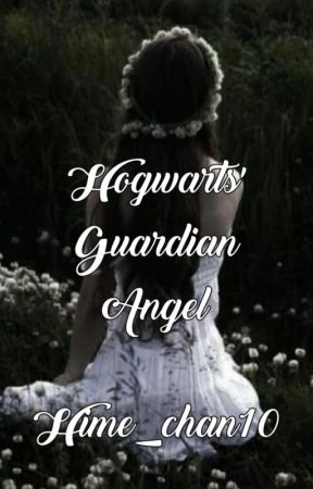 Hogwarts' Guardian Angel [Harry Potter Fanfic] by Hime_chan10