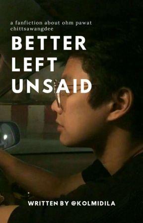 better left unsaid [ohm pawat] by kolmidila