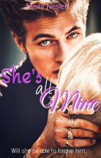 She's all Mine (Ongoing) by Mistykal_Angel
