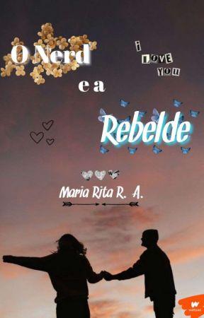 O Nerd e a Rebelde by escritasdamariarita