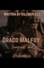 Draco Malfoy Imagines and Preferences  by killmeplezz